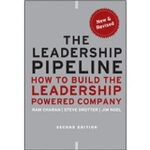 The Leadership Pipeline: How To Build The Leadership-Powere