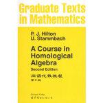 【新书店正版】同调代数教程 第2版(英文版)P.J.Hilton,U.Stammbach世界图书出版公司9787506