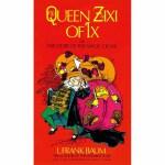 Queen Zixi of Ix(【按需印刷】)