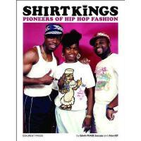 【预订】Shirt Kings: Pioneers of Hip Hop Fashion
