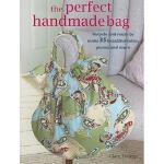 【预订】The Perfect Handmade Bag: Recycle and Reuse to Make