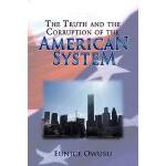 【预订】The Truth and the Corruption of the American System
