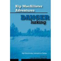 【预订】Kip Macallister Adventures: Danger Lurking!: Kip