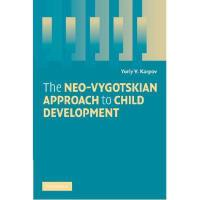 【预订】The Neo-Vygotskian Approach to Child Development Y97805
