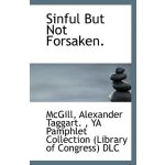 Sinful But Not Forsaken. [ISBN: 978-1113242914]