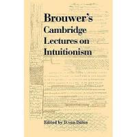 【预订】Brouwer's Cambridge Lectures on Intuitionism