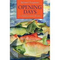 【预订】Opening Days: A Fly Fisherman Writes