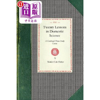 【中商海外直订】Twenty Lessons in Domestic Science: A Condensed Home Study Course: Marketing, Food Princi... 海外发货,付款后预计2-4周到货