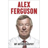 【现货】精装英文原版Alex Ferguson: My Autobiography Alex Ferguson英超曼联教头弗格森自传 世界上著名和成功的足球教练之一 ,1999年被英国王室授予爵士爵位