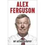 【现货】精装英文原版Alex Ferguson: My Autobiography Alex Ferguson英超曼联教头弗格森自传 世界上*和成功的足球教练之一 ,1999年被英国*室授予爵士爵位