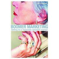 【预订】Boomer Marketing: Selling to a Recession Resistant
