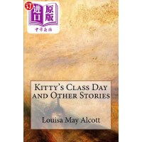 【中商海外直订】Kitty's Class Day and Other Stories