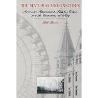 【预订】Material Unconscious: American Amusement, Stephen