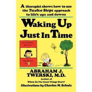 【预订】Waking Up Just in Time: A Therapist Shows How to Use the Twelve Steps Approach to Life's Ups and Downs 预订商品,需要1-3个月发货,非质量问题不接受退换货。