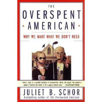 【预订】The Overspent American: Why We Want What We Don't 美国库房发货,通常付款后3-5周到货!