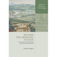 【预订】Beyond the Medieval Village: The Diversification of